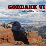 Goddakk - VI: A Good Day for Crows