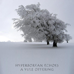 Hyperborean Echoes - A Yule Offering