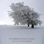 Hyperborean Echoes - A Yule Offering