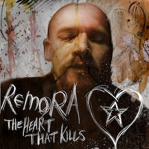 Remora: My The Heart That Kills