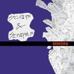 Remora - Scraps & Scrapes