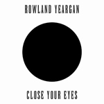 Rowland Yeargan - Close Your Eyes