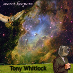 Tony Whitlock - Secret Keepers