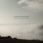 Across The Mountains - A Macedonian Ambient Music Compilation