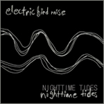 Electric Bird Noise - Nighttime Tides
