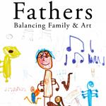 Fathers - Balancing Family & Art