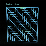 Feel No Other - Feel No Other