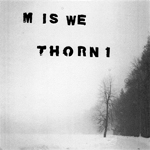 M is We/Thorn1 - Can't Get Back/Asthma