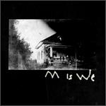 M is We - M is We