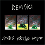 Remora - Scars Bring Hope