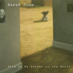 Sarah June: This is My Letter to the World