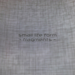 Small Life Form - Fragments