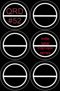 QRD #52 - Indie Label Interview Series